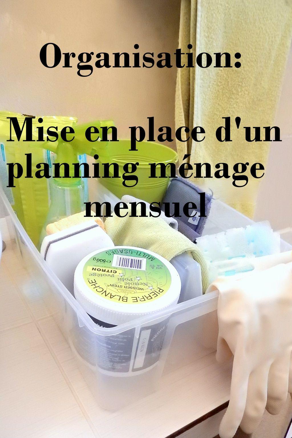 organisation mise en place d 39 un planning de m nage mensuel astuces. Black Bedroom Furniture Sets. Home Design Ideas