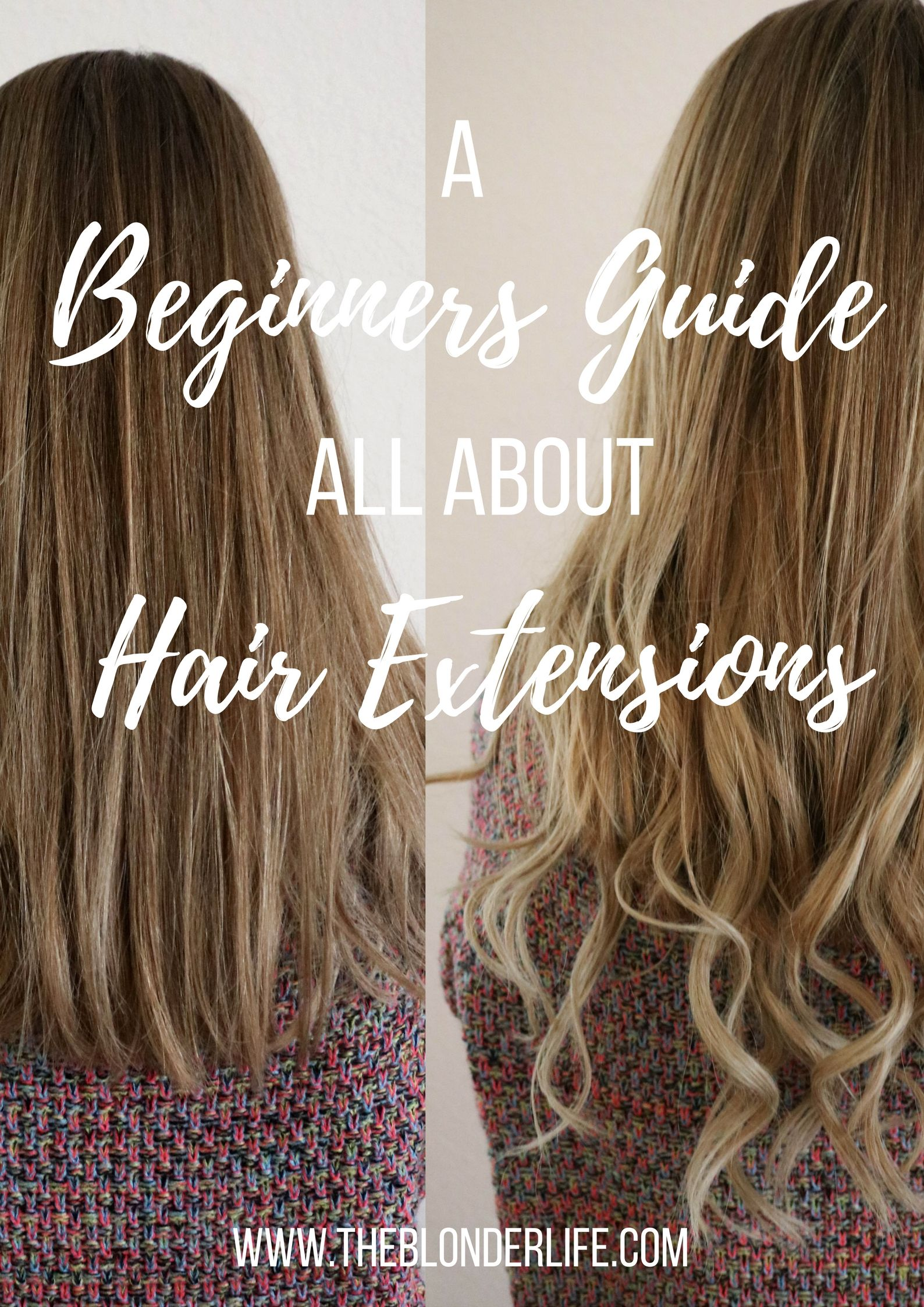 The Beginners Guide To Hair Extensions Hair Extensions Blond And