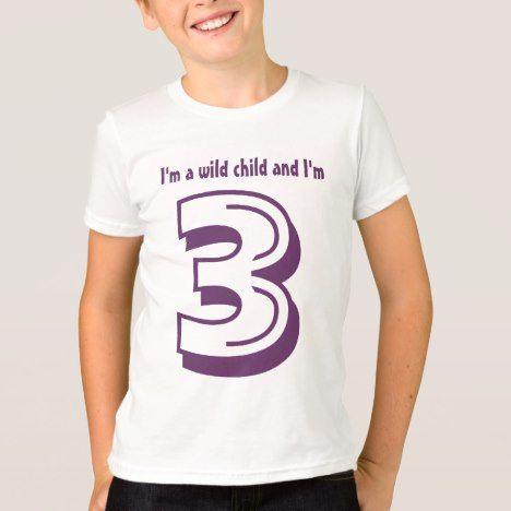 3 Year Old Birthday Im A Wild Child PURPLE Y156 T Shirt Kidsclothing Tshirts Age Threeyearold Toddlers Shirts Kids Children