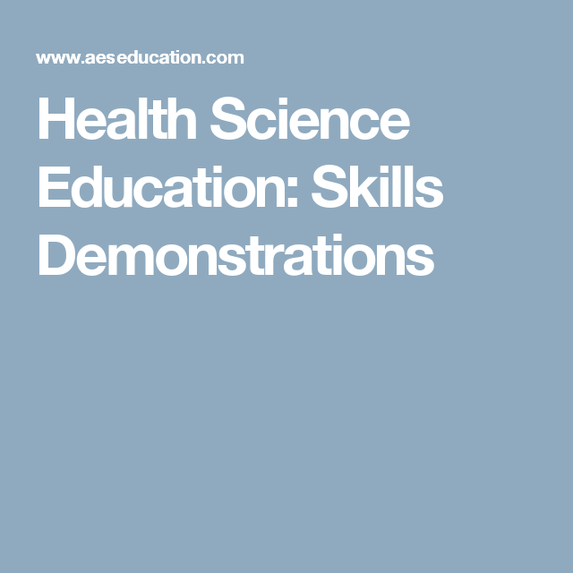 Health Science Education: Skills Demonstrations