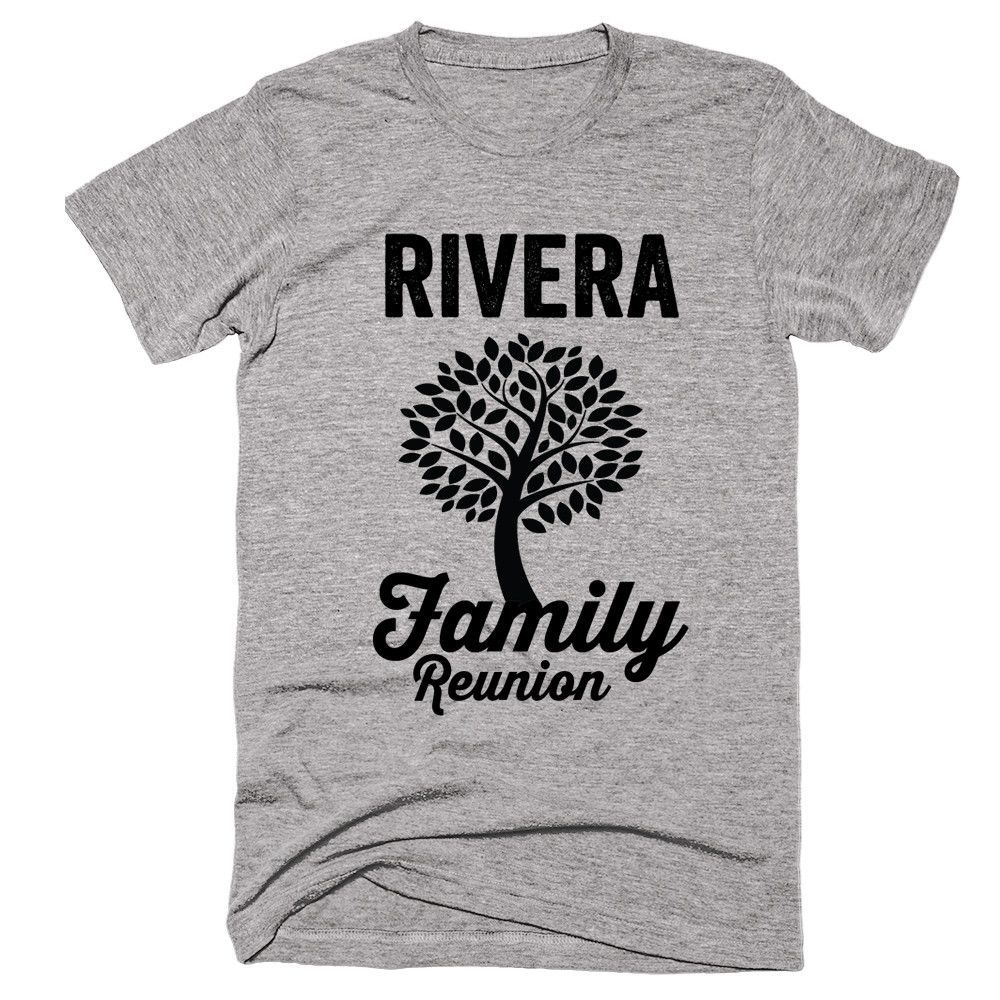 c460ec6a RIVERA Family Name Reunion Gathering Surname T-Shirt | Products ...