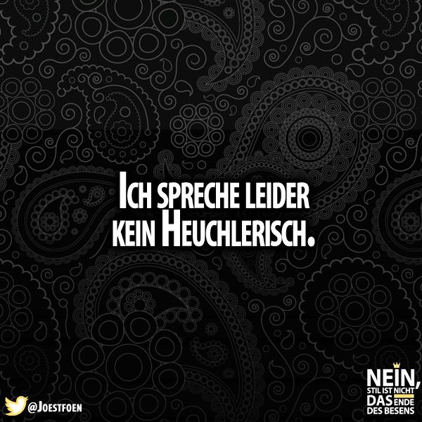 ;) #heuchler #heuchlerisch #lustig #Sprüche #lachenistgesund #lol
