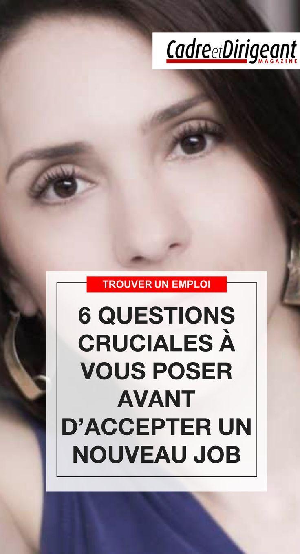 6 questions cruciales  u00e0 vous poser avant d u2019accepter un nouveau job   cadre  dirigeant