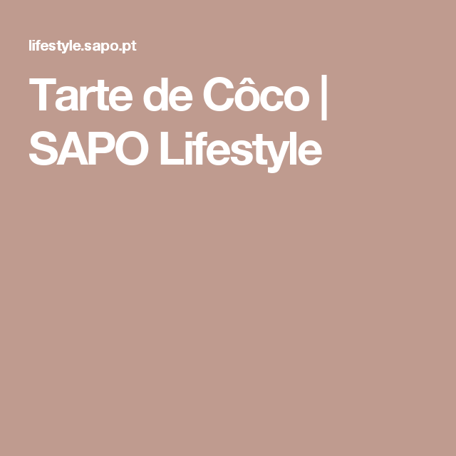 Tarte de Côco | SAPO Lifestyle