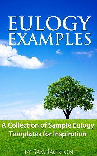 Eulogy Samples ~ Example Eulogies, Funeral Poems, Speeches & Quotes ...