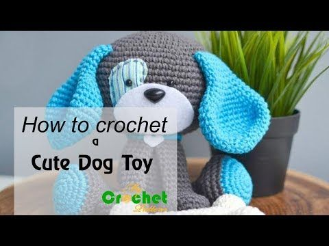 How to crochet a Cute Dog Toy - Free crochet pattern - YouTube ...