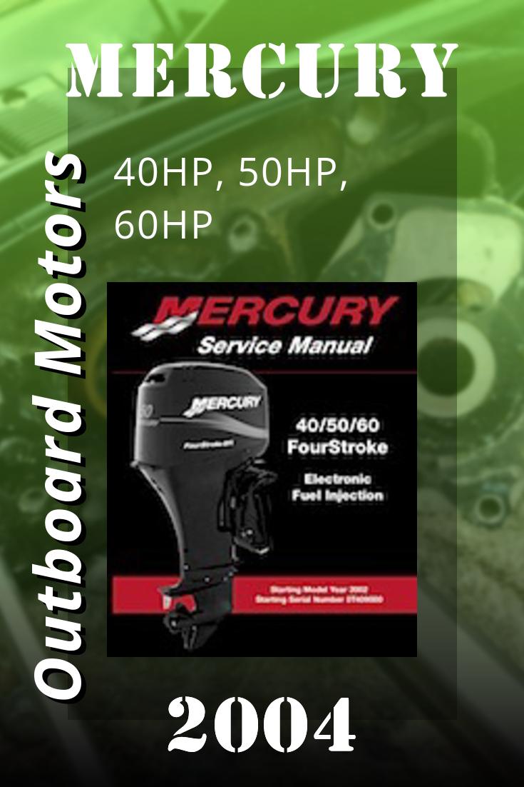 2004 Mercury 40hp 50hp 60hp Factory Service Repair Manual Repair Manuals Repair Manual