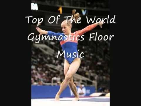 Top Of The World Gymnastics Floor Music Youtube Gymnastics Floor Music Gymnastics Floor Gymnastics Floor Music Youtube