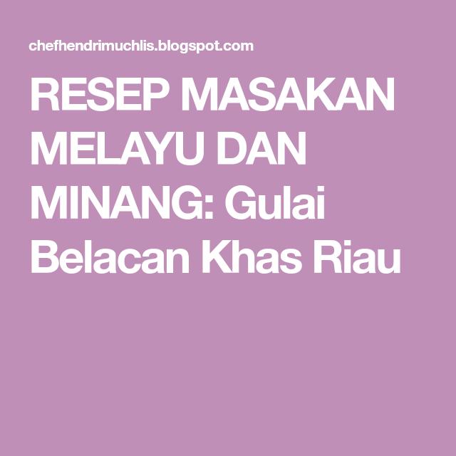 Resep Masakan Melayu Dan Minang Gulai Belacan Khas Riau Gulai Sayuran Resep Masakan