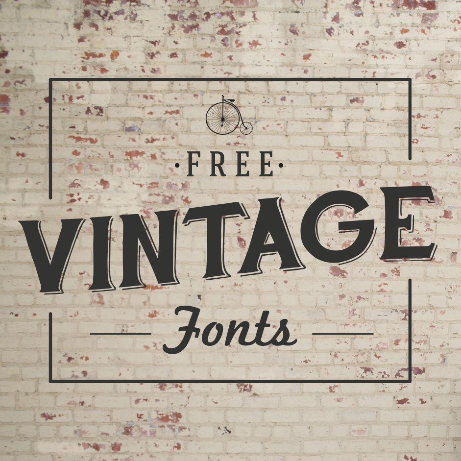 Font Must Haves 004 Free Vintage Fonts Vintage Fonts