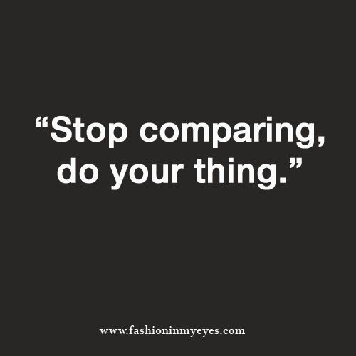 Stop Living For Others Quotes: Best 25+ Stop Comparing Ideas On Pinterest