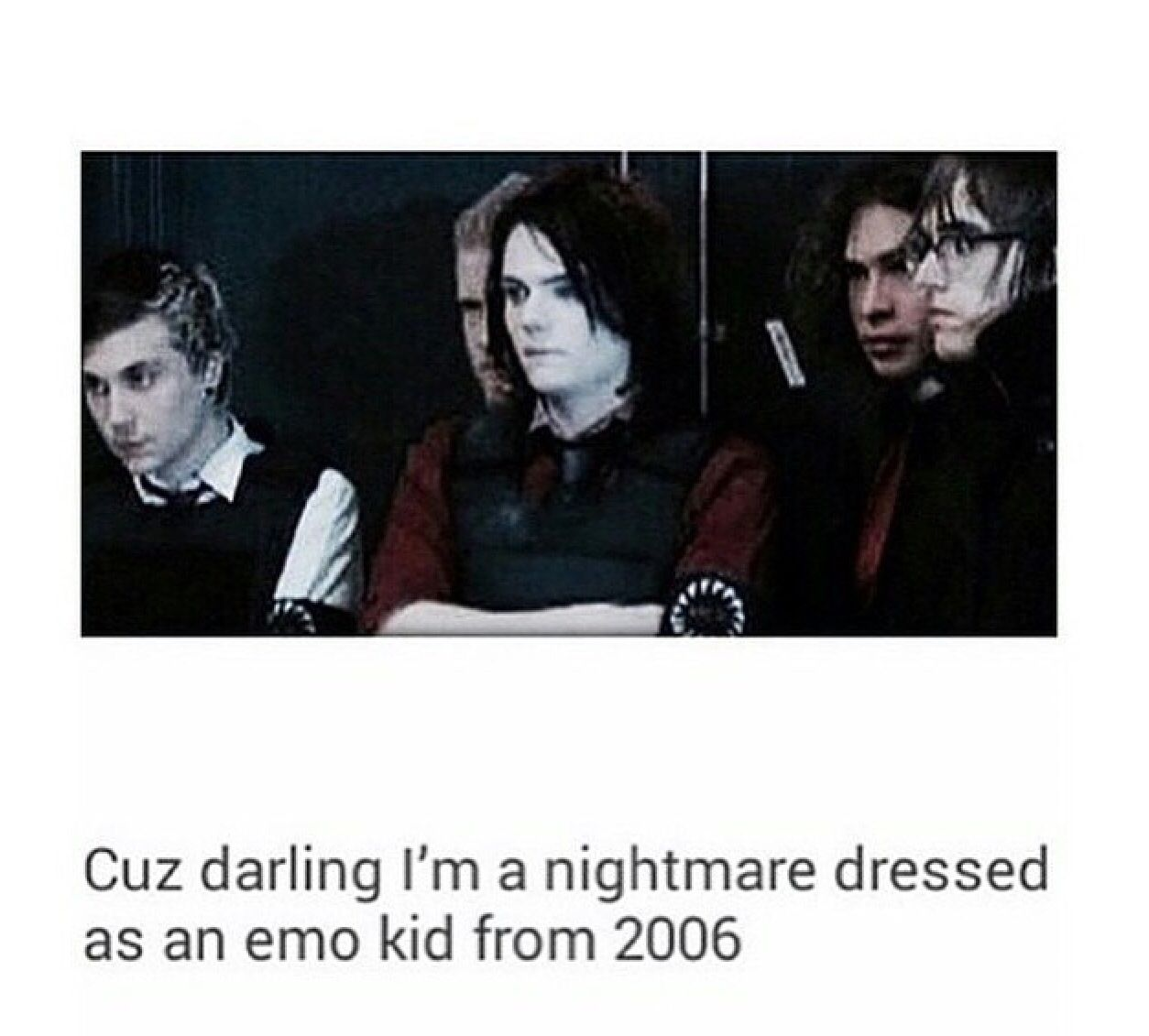 Haha The Only Way Im Singing This Lyric From Now On Emo Shit Eyeliner My Darling Not I Say As Smudge While Wearing Band Merch And Listening To Screamo
