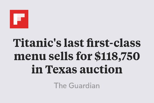 Titanic's last first-class menu sells for $118,750 in Texas auction http://flip.it/TPUME
