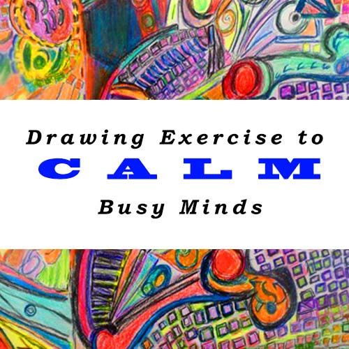 Drawing exercise to calm busy minds