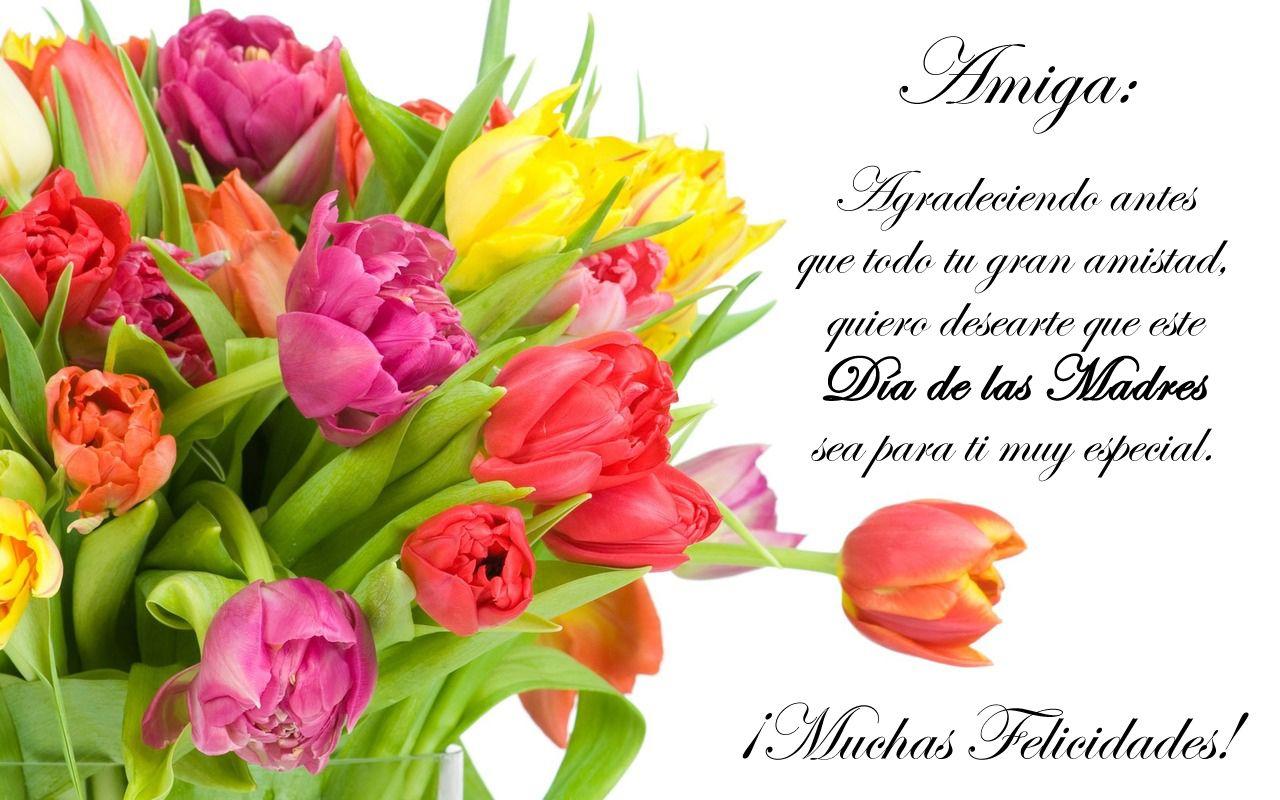 Feliz Dia De Las Madres Mensaje Para Una Amiga Feliz Dia De