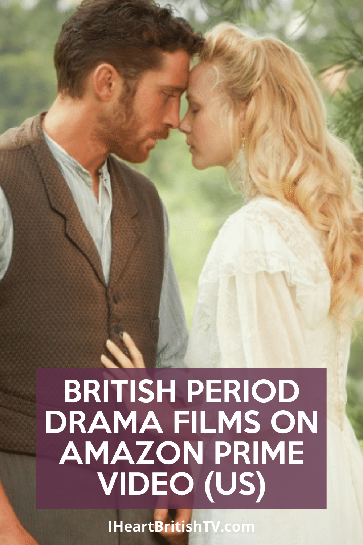 13 British Period Drama Movies Streaming On Amazon Prime I Heart British Tv Period Drama Movies British Period Drama Best Drama Movies