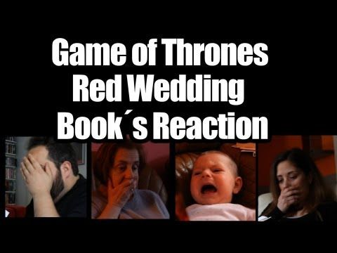 Of Thrones Red Wedding Book Reaction You Reactions
