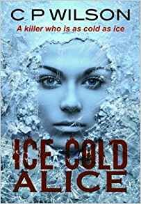 Hi everyone, Today I'm one of two stops on the blog tour (Amy at Novelgossipis my blog tour buddy!) for Ice Cold Alice by C. P. Wilson, published by Bloodhound Books. I finally get to share …