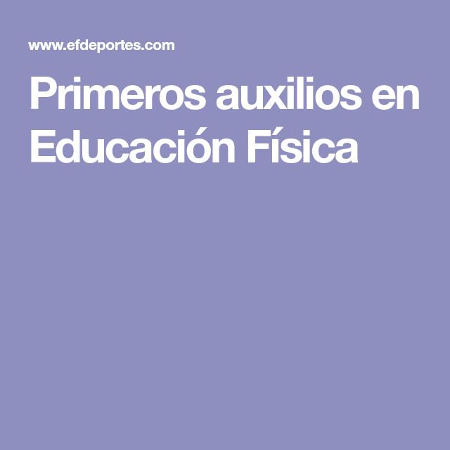 Primeros Auxilios En Educación Física Educacion Fisica Educacion Educacion Fisica Juegos