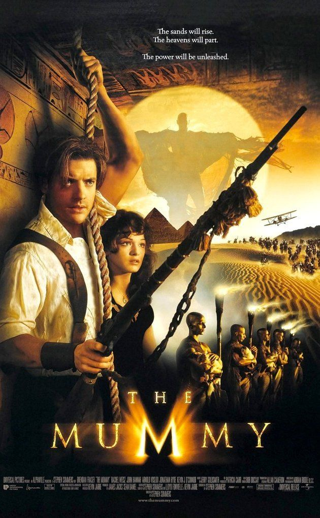 The Mummy - I like all the Mummy movie... well except the 3rd one.