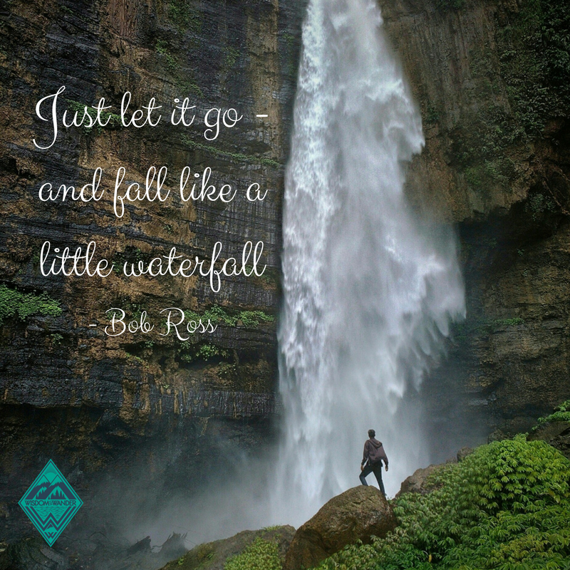 Waterfall Quotes Just let it go   and fall like a little waterfall.  Bob Ross  Waterfall Quotes