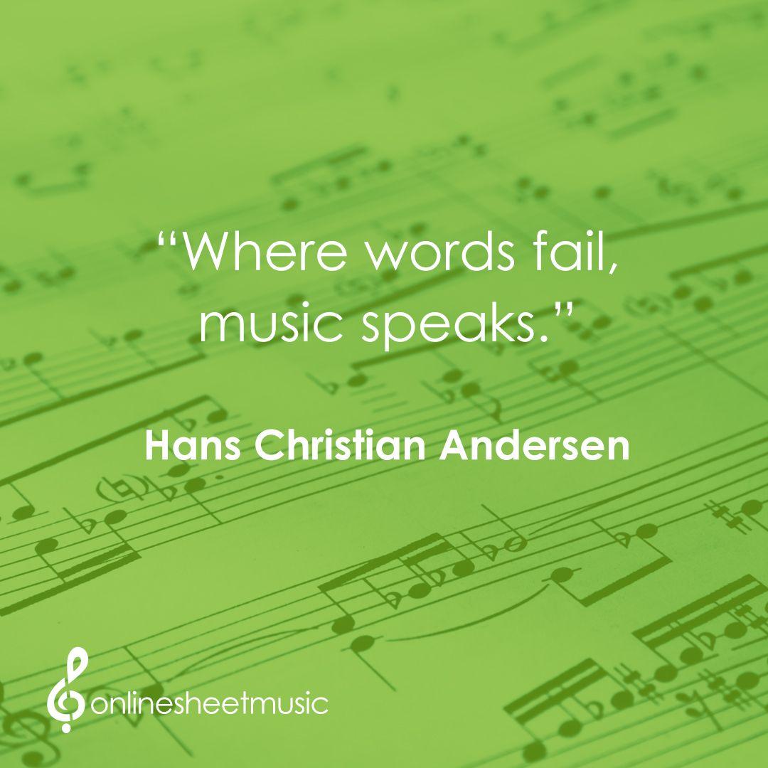 Where words fail, music speaks.\