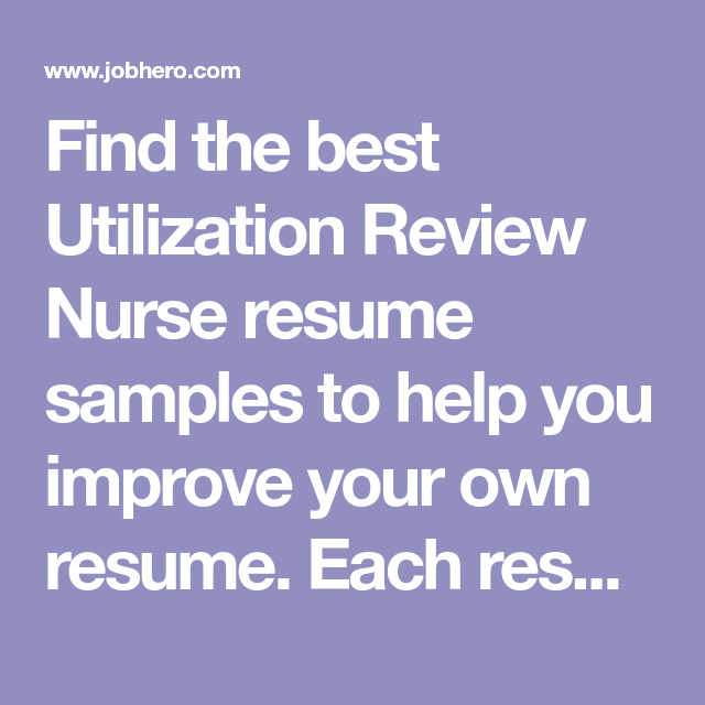 Find The Best Utilization Review Nurse Resume Samples To Help You