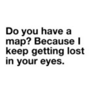 Do You Have A Map Pick Up Lines Cheesy Pick Up Line Jokes Romantic Pick Up Lines