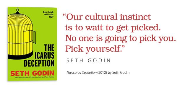 The Kick in the Pants Youve Been Looking For: 7 Career Advice Books - Pick Yourself, Seth Godin Quote