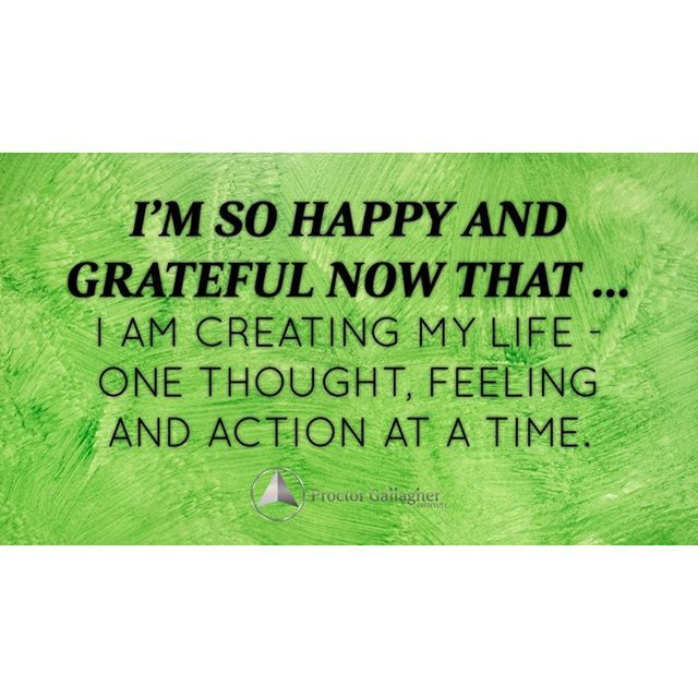 I M So Happy And Grateful Now That I Am Creating My Life One