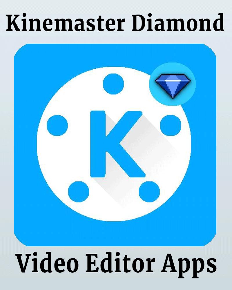 Kinemaster Diamond Apk Free Video Editing Software Video Editing Software Free Editing Apps