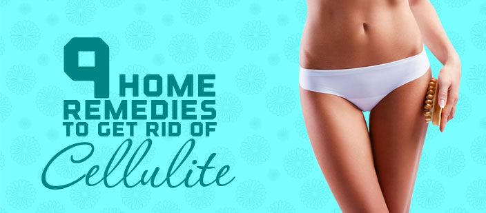 9 Home Remedies To Get Rid of Cellulite