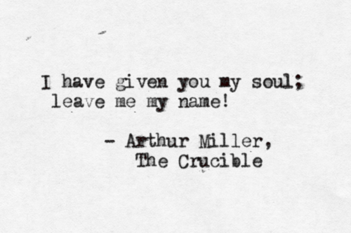 The Crucible Quotes Prepossessing Arthur Miller Quotes  Tattoos I Love  Pinterest