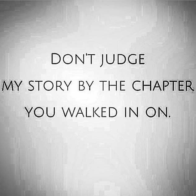 Don T Judge My Story By The Chapter You Walked In On With Images