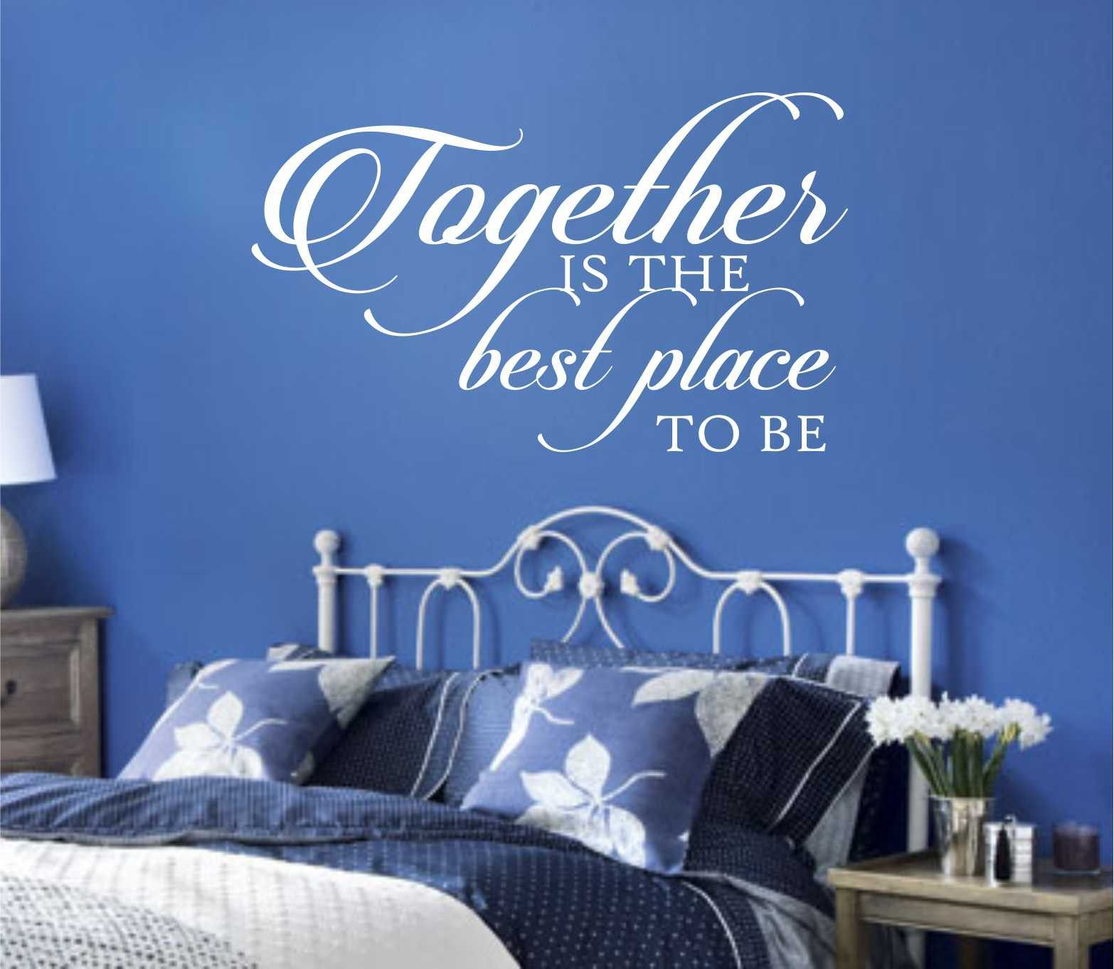Vinyl Wall Quote Lettering Together is the best place to be 3 Sizes and Color choice