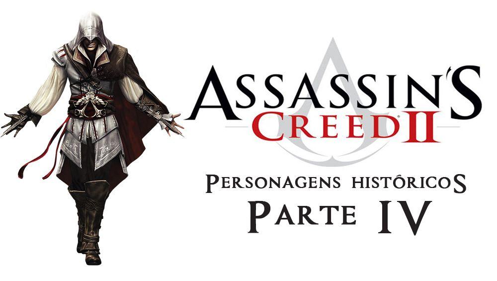 http://www.animasan.com.br/personagens-historicos-da-franquia-de-games-assassins-creed-parte-iv-assassins-creed-ii/