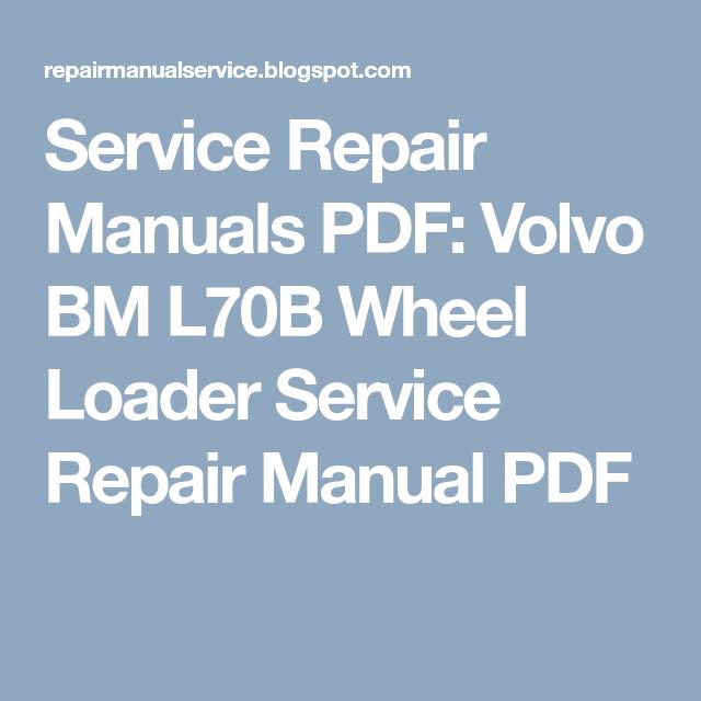 Service Repair Manuals Pdf Volvo Bm L70b Wheel Loader Service Repair Manual Pdf Repair Manuals Volvo Repair