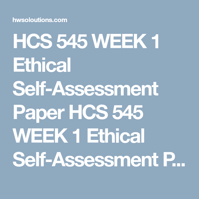 Hcs  Week  Ethical SelfAssessment Paper Hcs  Week