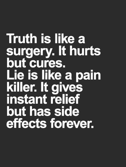 Truth And Lie Life Quotes To Live By Wisdom Quotes