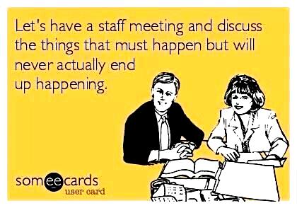 Work Memes Staff Meeting Work Memes Work Humor Meetings Humor