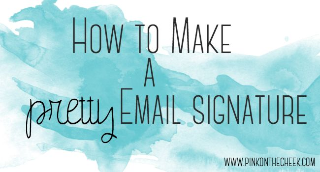 How to Make a Pretty Email Signature | Flats, The o'jays and Thanks