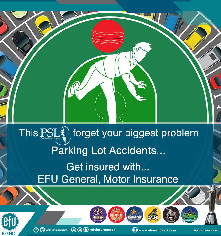 For All Cricket Fans In Pakistan This Psl Forget Your Biggest Problem Parking Lot Accidents Get Insured With Efu In 2020 Best Insurance Insurance Insurance Company