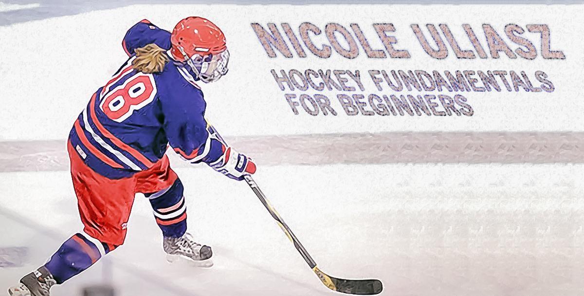 Hockey Fundamentals For Beginners By Nicole Uliasz Hockey Hockey Coach Youth Hockey
