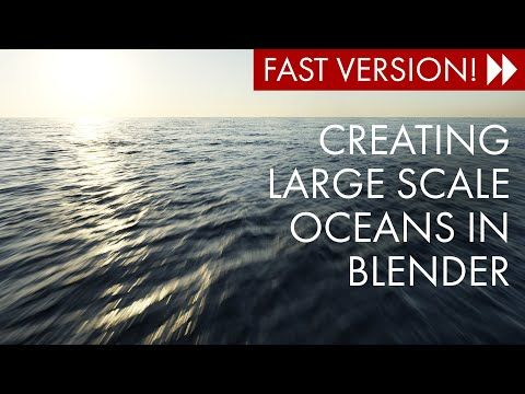 Create Large Scale Oceans in Blender (FAST version) YouTube