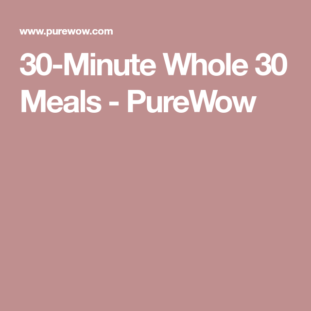 30-Minute Whole 30 Meals - PureWow