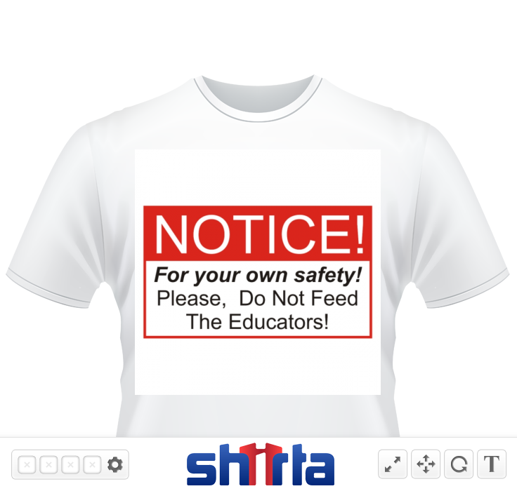 NOTICE - For your own safety! - Please, Do Not Feed The Educators!