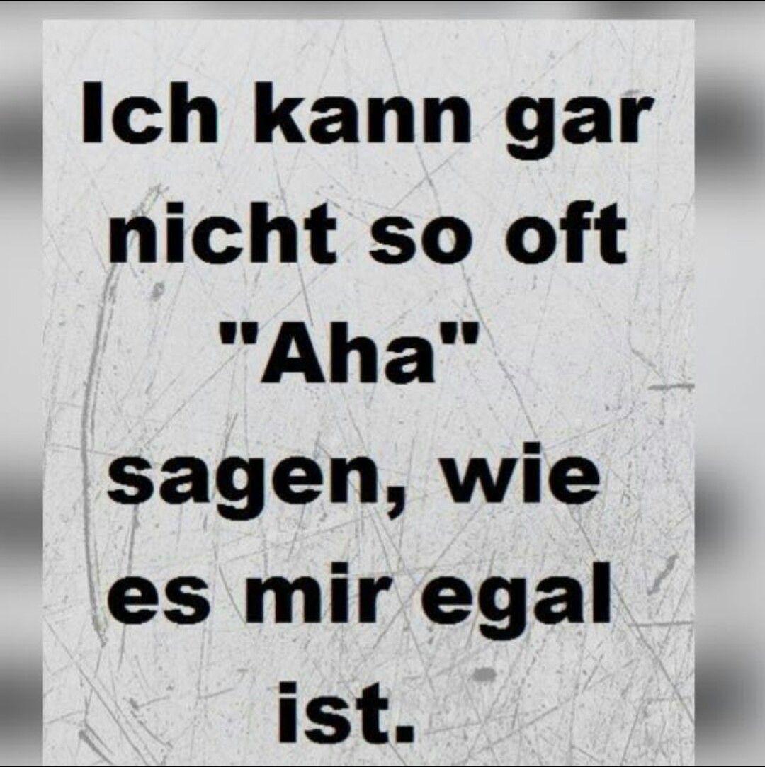 Pin von Heidi Lehsig auf Egal sein... | Witzige sprüche ...