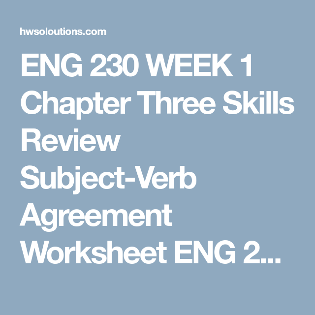 ENG 230 WEEK 1 Chapter Three Skills Review Subject-Verb Agreement ...