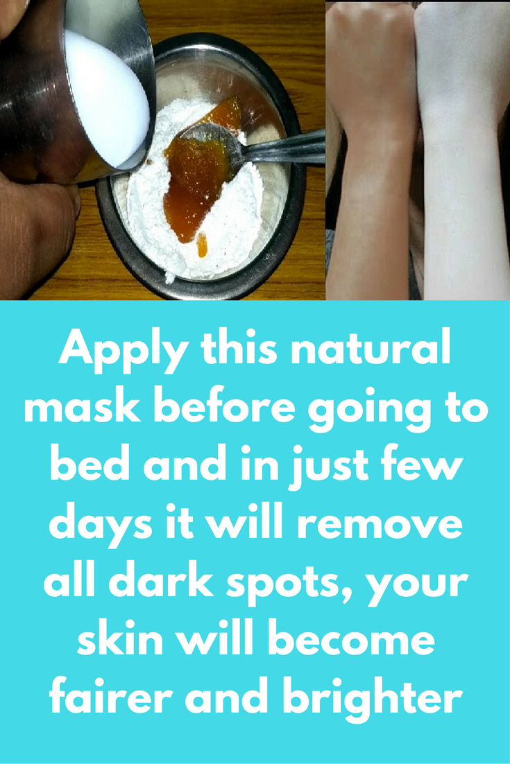 Apply This Natural Mask Before Going To Bed And In Just Few Days It Will Remove All Dark Spots You Natural Mask Skin Brightening Cream Products Skin Bleaching