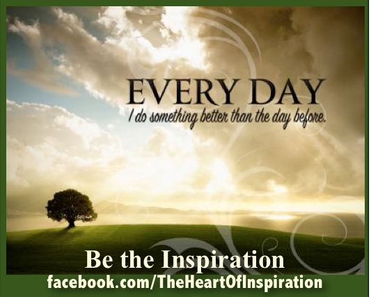Everyday, do something better. Don't waste your time The Heart Link Women's Network http://www.TheHeartLinkNetwork.com